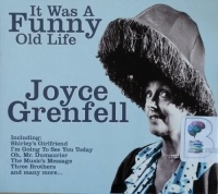 It Was A Funny Old Life written by Joyce Grenfell performed by Joyce Grenfell on CD (Unabridged)
