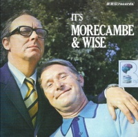 It's Morecambe and Wise written by Eric Morecambe and Ernie Wise performed by Eric Morecambe and Ernie Wise on Audio CD (Abridged)