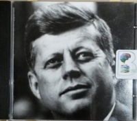 JFK: The Kennedy Tapes written by John Fitzgerald Kennedy performed by John Fitzgerald Kennedy on CD (Unabridged)