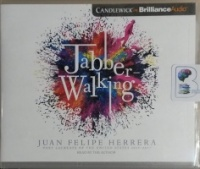 Jabberwalking written by Juan Felipe Herrera performed by Juan Felipe Herrera on CD (Unabridged)