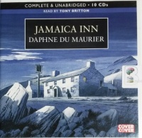 Jamaica Inn written by Daphne Du Maurier performed by Tony Britton on CD (Unabridged)
