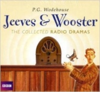 Jeeves and Wooster - The Collected Radio Dramas written by P.G. Wodehouse performed by BBC Full Cast Dramatisation, Michael Hordern and Richard Briers on CD (Abridged)