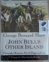 John Bull's Other Island written by George Bernard Shaw performed by Christopher Benjamin, Patrick Duggan, Edward Petherbridge and Full Cast on Cassette (Abridged)