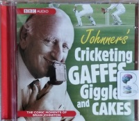 Johnners' Cricketing Gaffes, Giggles and Cakes written by Brian Johnston performed by Brian Johnston on CD (Abridged)