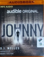 Johnny written by D.J. Molles performed by Marc Vietor on MP3 CD (Unabridged)