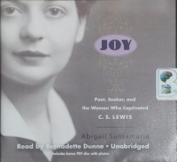 Joy - Poet, Seeker and the Woman Who Captivated C.S. Lewis written by Abigail Santamaria performed by Bernadette Dunne on CD (Unabridged)