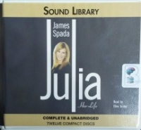 Julia - Her Life written by James Spada performed by Ellen Archer on CD (Unabridged)