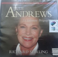 Julie Andrews - An Intimate Biography written by Richard Stirling performed by Rowena Cooper on CD (Unabridged)