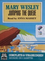 Jumping the Queue written by Mary Wesley performed by Anna Massey on Cassette (Unabridged)