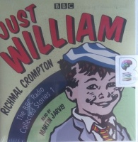 Just William - The BBC Radio Collected Stories Volume 1 written by Richmal Crompton performed by Martin Jarvis on Audio CD (Abridged)