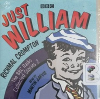 Just William - The BBC Radio Collected Stories Volume 2 written by Richmal Crompton performed by Martin Jarvis on Audio CD (Abridged)