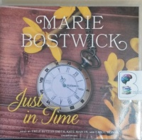 Just in Time written by Marie Bostwick performed by Emily Sutton-Smith, Kate Marcin and Carol Monda on CD (Unabridged)