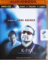 K-Pax written by Gene Brewer performed by Tom Casaletto on MP3 CD (Unabridged)