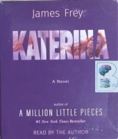 Katerina written by James Frey performed by James Frey on CD (Unabridged)