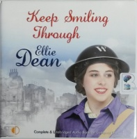 Keep Smiling Through written by Ellie Dean performed by Julie Maisey on CD (Unabridged)