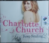 Keep Smiling written by Charlotte Church performed by Charlotte Church on CD (Abridged)