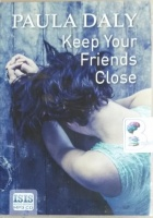 Keep Your Friends Close written by Paula Daly performed by Janine Birkett on MP3 CD (Unabridged)