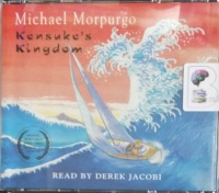 Kensuke's Kingdom written by Michael Morpurgo performed by Derek Jacobi on Audio CD (Unabridged)