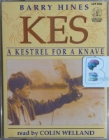 Kes written by Barry Hines performed by Colin Welland on Cassette (Abridged)