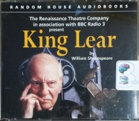King Lear written by William Shakespeare performed by John Gielgud, Kenneth Branagh, Judi Dench and Robert Stephens on CD (Unabridged)