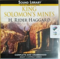 King Solomon's Mines written by H. Rider Haggard performed by Toby Stephens on CD (Unabridged)
