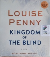 Kingdom of the Blind written by Louise Penny performed by Robert Bathurst on CD (Unabridged)