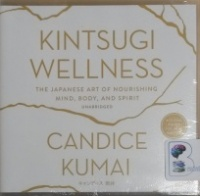 Kintsugi Wellness written by Candice Kumai performed by Caitlin Kelly on CD (Unabridged)