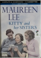 Kitty and Her Sisters written by Maureen Lee performed by Nerys Hughes on Cassette (Unabridged)