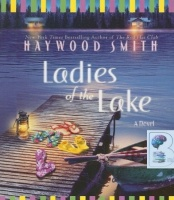 Ladies of the Lake written by Haywood Smith performed by Cynthia Darlow and  on CD (Unabridged)