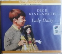 Lady Daisy written by Dick King-Smith performed by Nigel Lambert on CD (Unabridged)