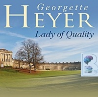 Lady of Quality written by Georgette Heyer performed by Eve Matheson on Audio CD (Unabridged)