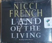 Land of The Living written by Nicci French performed by Saskia Reeves on CD (Abridged)