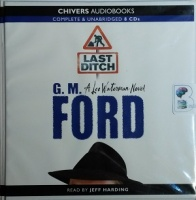 Last Ditch written by G.M. Ford performed by Jeff Harding on CD (Unabridged)