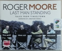 Last Man Standing - Tales from Tinseltown written by Roger Moore performed by Jonathan Keeble on CD (Unabridged)