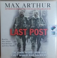 Last Post written by Max Arthur performed by Max Arthur, Paul McGann and Clive Mantle on CD (Abridged)