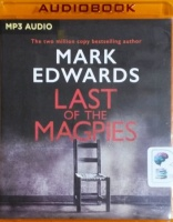 Last of the Magpies written by Mark Edwards performed by Elliot Hill and Rachael Beresford on MP3 CD (Unabridged)