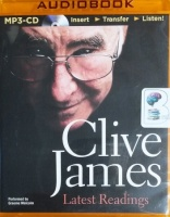 Latest Readings written by Clive James performed by Graeme Malcolm on MP3 CD (Unabridged)