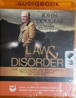 Law and Disorder - The Legendary FBI Profiler's Relentless Pursuit of Justice written by John Douglas and Mark Olshaker performed by Joe Barrett on MP3 CD (Unabridged)