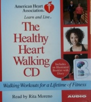 Learn and Live - The Healthy Heart Walking CD - Walking Workouts for a LIfetime of Fitness written by American Heart Association performed by Rita Moreno on CD (Unabridged)