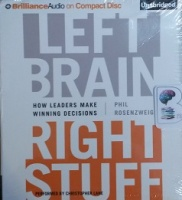 Left Brain - Right Stuff - How Leaders Make Winning Decisions written by Phil Rosenweig performed by Christopher Lane on CD (Unabridged)