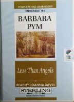 Less Than Angels written by Barbara Pym performed by Joanna David on Cassette (Unabridged)