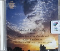 Letters From the Clouds and Other Residences: A Sequence of His Own Poetry and Prose written by Edward Petherbridge performed by Edward Petherbridge on CD (Unabridged)