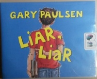 Liar, Liar written by Gary Paulsen performed by Joshua Swanson on CD (Unabridged)