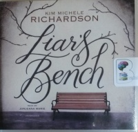 Liar's Bench written by Kim Michele Richardson performed by Jorjeana Marie on CD (Unabridged)