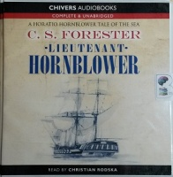 Lieutenant Hornblower written by C.S. Forester performed by Christian Rodska on CD (Unabridged)