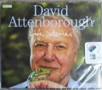 Life Stories written by David Attenborough performed by David Attenborough on CD (Abridged)