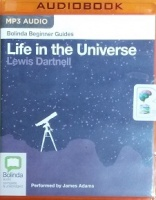 Life in the Universe written by Lewis Dartnell performed by James Adams on MP3 CD (Unabridged)