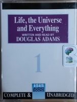 Life, the Universe and Everything written by Douglas Adams performed by Douglas Adams on Cassette (Unabridged)