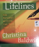 Lifelines - How Personal Writing Can Save Your Life written by Christina Baldwin performed by Christina Baldwin on CD (Unabridged)