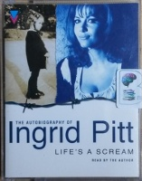 Life's A Scream written by Ingrid Pitt performed by Ingrid Pitt on Cassette (Abridged)